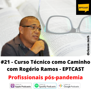 #21 – Curso Técnico como caminho com Rogério Ramos