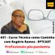 #21 - Curso Técnico como Caminho com Rogério Ramos