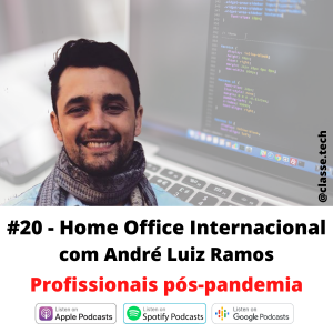 #20 – Home Office Internacional com André Luiz Ramos