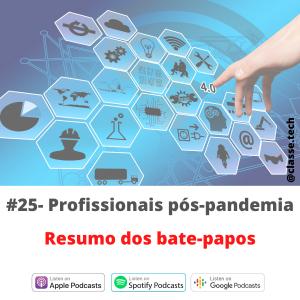 #25 – Profissionais pós-pandemia – Resumo