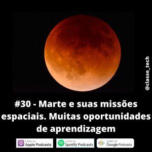#30 – Marte e suas missões espaciais. Muitas oportunidades de aprendizagem
