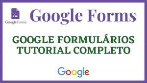 Google Formulários – Curso Completo