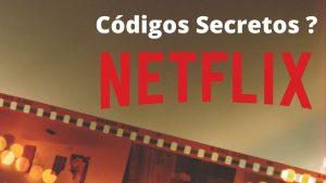 Códigos secretos da NETFLIX